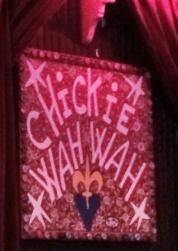 Chickie Wah Wah stage sign